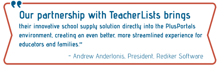 Quote from Andrew Anderlonis - President of Rediker Software - about the TeacherLists integration for PlusPortals
